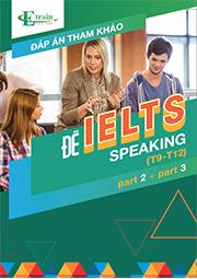 Cuốn sách Đáp án tham khảo đề thi IELTS Speaking quý 3/2018