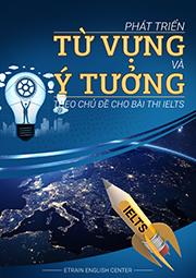 Cuốn sách Phát triển từ vựng và ý tưởng theo chủ đề cho bài thi IELTS