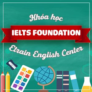 Khóa Học IELTS Foundation